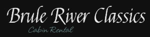 Brule River Classics
